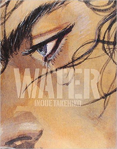 Télécharger joomla books pdf The Water (Vagabond Illustration Collection) by Takehiko Inoue (16-Sep-2008) Paperback B012HVH9N0 PDF CHM ePub