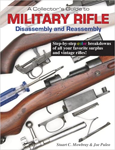 A Collector's Guide to Military Rifle Disassembly and Reassembly