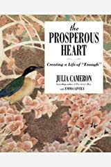 "The Prosperous Heart: Creating a Life of ""Enough"" Kindle Edition"