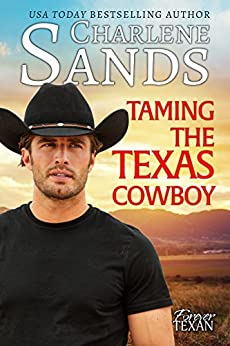 Taming the Texas Cowboy (Forever Texan Book 1) by [Sands, Charlene]