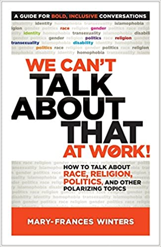 9ef08597a574 We Can t Talk about That at Work!  How to Talk about Race