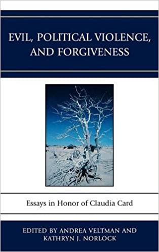amazon com evil political violence and forgiveness essays in  amazon com evil political violence and forgiveness essays in honor of claudia card 9780739136508 andrea veltman kathryn j norlock todd calder