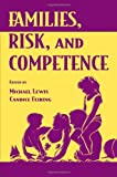 Families, Risks, and Competence, , 080582345X