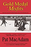 img - for Gold Medal 'Misfits': How the Unwanted Canadian Hockey Team Scored Olympic Glory (Hockey History) book / textbook / text book