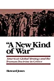 "Book cover for ""A New Kind of War"": America's Global Strategy and the Truman Doctrine in Greece"