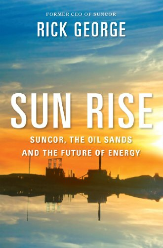 Sun Rise: Suncor, the Oil Sands and the Future of Energy Pdf