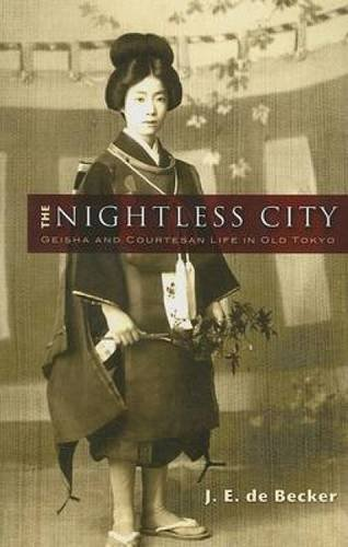 The Nightless City: Geisha and Courtesan Life in Old Tokyo (Dover Books on History, Political and Social Science)