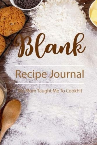 Blank Recipe Journal: Recipe Journal to Write in for Women, Wife, Mom/ Blank Cookbook/ Food Cookbook Design, Your Special Recipes and Notes for Your Favorite 6 x 9 inch