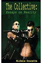 The Collective: Essays On Reality Kindle Edition