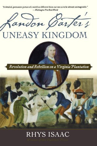 Landon Carter's Uneasy Kingdom: Revolution and Rebellion on a Virginia Plantation by Rhys Isaac (2005-09-29)