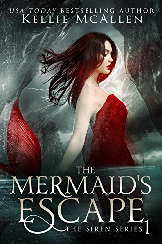The Mermaid's Escape: A Reverse Harem Romance (The Siren Series Book 1) by [McAllen, Kellie]