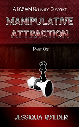 Search : Manipulative Attraction - Part One: A BWWM Romantic Suspense