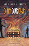 img - for Only Our Own (Oberon Modern Plays) book / textbook / text book