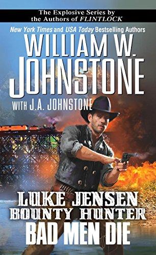 Bad Men Die (Luke Jensen:Bounty Hunter Book 4)