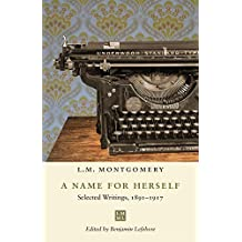 A Name for Herself: Selected Writings, 1891-1917