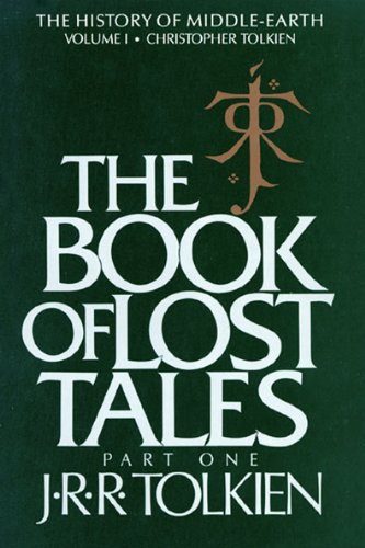 The Book of Lost Tales, Part One: Part One (History of Middle-Earth 1)