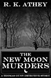 The New Moon Murders (A Thomas Gunn Detective Story Book 1)