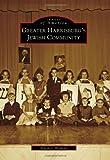 Greater Harrisburg's Jewish Community, Simon J. Bronner, 0738573132