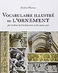VOCABULAIRE ILLUSTR� DE L'ORNEMENT, P...