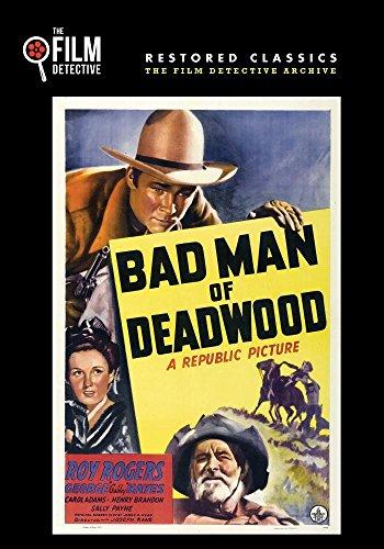 - Bad Man of Deadwood (The Film Detective Restored Version)