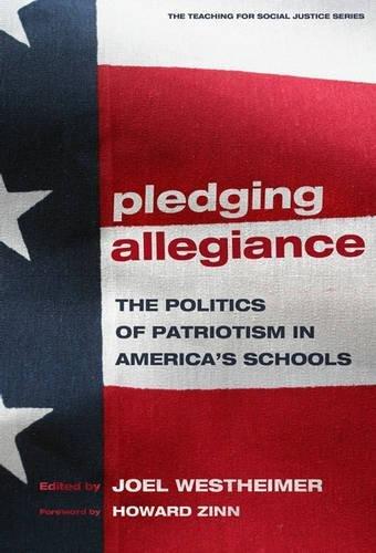 Pledging Allegiance: The Politics of Patriotism in America's Schools