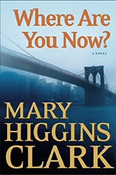 Where Are You Now?: A Novel by [Clark, Mary Higgins]