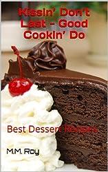 Kissin' Don't Last - Good Cookin' Do: Best Dessert Recipes (English Edition)