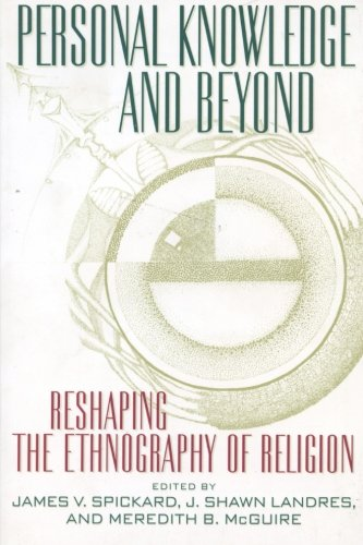 Personal Knowledge and Beyond: Reshaping the Ethnography of Religion (Critical America)