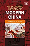 An Economic History of Modern China, J. C. H. Chai, 1847209378