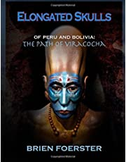 Elongated Skulls Of Peru And Bolivia: The Path Of Viracocha