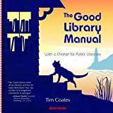 The Good Library Manual: With a Charter for Public Libraries