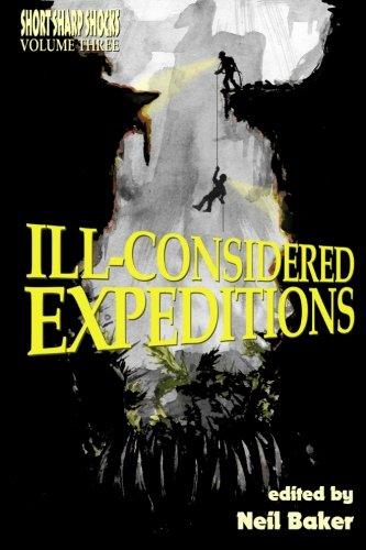 Ill-considered Expeditions (Short Sharp Shocks) (Volume 3)
