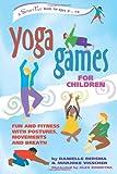 Yoga Games for Children, Danielle Bersma and Marjoke Visscher, 0897933893