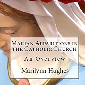 Marian Apparitions of the Catholic Church (The Overview Series) Audiobook