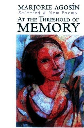 At the Threshold of Memory: New & Selected Poems (English and Spanish Edition)