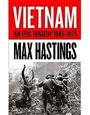 Vietnam: An Epic History of a Divisive War 1945-1975