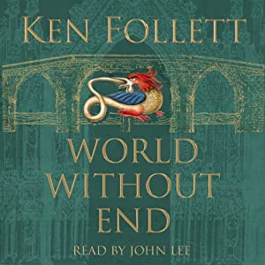 World Without End Audiobook