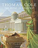 img - for Thomas Cole: The Artist as Architect book / textbook / text book
