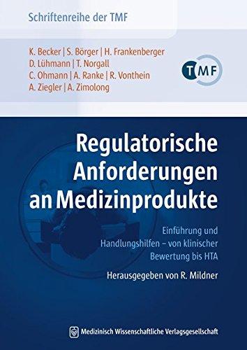 Regulatorische Anforderungen an Medizinprodukte: Einführung und Handlungshilfen – von klinischer Bewertung bis HTA. Herausgegeben von R. Mildner ... die vernetzte medizinische Forschung e.V.)