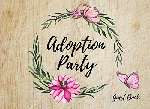 Adoption Party Guest Book: Celebrating The Adoption of a New Child