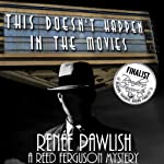 This Doesn't Happen in the Movies: Reed Ferguson Mystery, Book 1 | Renee Pawlish