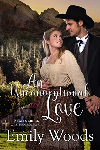 An Unconventional Love (Falls Creek Western Romance Book 1) -