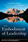 The Embodiment of Leadership: A Volume in the International Leadership Series, Building Leadership Bridges, JoAnn Danelo Barbour, Lois Melina, 1118551613