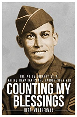 Counting My Blessings: The Autobiography of a Native Hawaiian Pearl Harbor Survivor