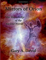 Mirrors of Orion: Star Knowledge of the Ancient World