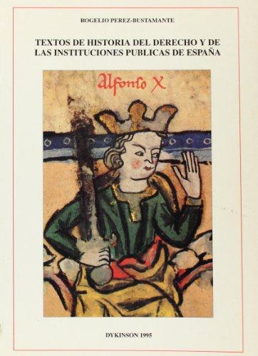 Textos de historia del derecho y de las instituciones públicas de España (Spanish Edition)