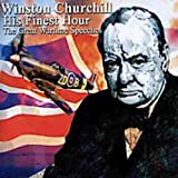 Winston Churchill His Finest Hour: The Great Wartime Speeches