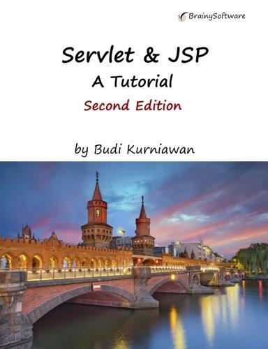 Servlet & JSP: A Tutorial, Second Edition by Brainy Software