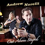 Cut Above Stupid | Andrew Norelli
