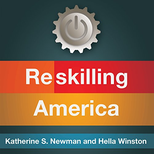 Reskilling America: Learning to Labor in the 21st Century